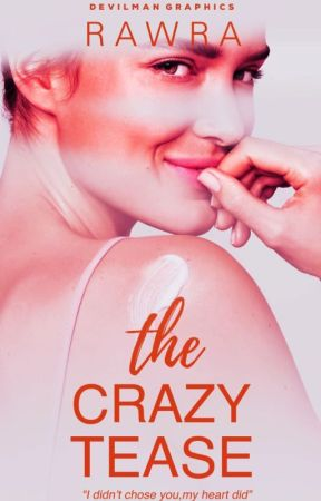 The Crazy Tease (On-going) by Rawra1441