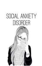 Social Anxiety Disorder//a.i. by fxcknhemmings