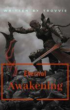 Eternal Awakening [MMORPG] by Trovvie