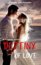 Destiny Of Love (Destiny Series-Book 4) by Zxcvbnm1974