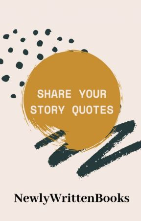 Share Your Story Quotes by newlywrittenbooks