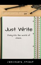 Just Write by Chocolate_Spidey