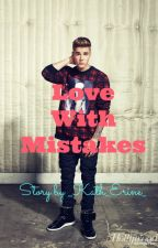 Love with Mistakes  (Justin Bieber) by _Kath_Erine_