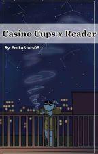 Casino Cups: Reader Insert by EmikoStars05