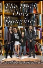 Dark One's Daughter *Book One* by creativereader536