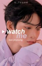 ••watch me | 𝙗𝙖𝙚 𝙟𝙞𝙣𝙮𝙤𝙪𝙣𝙜 by u-luuse