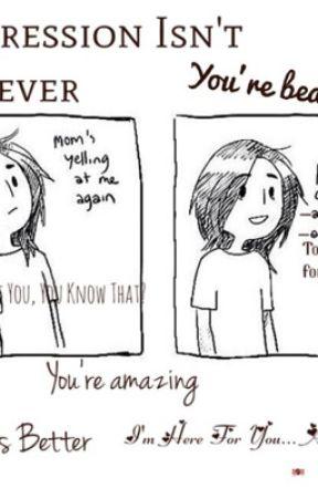 Depression isn\'t forever - Self harm quotes - Wattpad