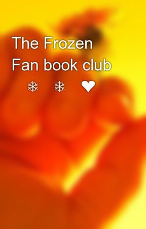 The Frozen Fan book club 💙❄️❄️❤️ by PrincessDiamondArens