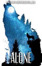 Alone by NowhereGirl21