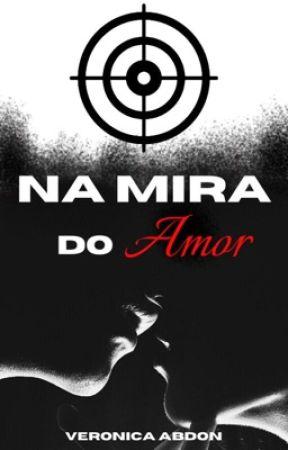 Na Mira do Amor by veronicabdon