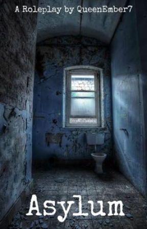 Asylum by QueenEmber7
