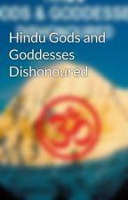 Hindu Gods and Goddesses Dishonoured by Santosh_Kumar_Behera