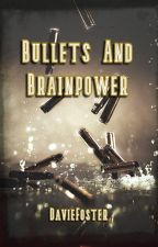 Bullets and Brainpower by DavieFoster