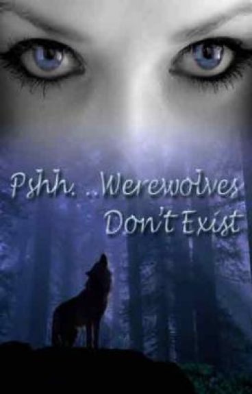 Pshh.Werewolves Don't Exist