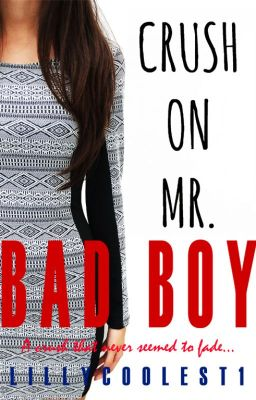 Crush On Mr. Bad Boy [Editing]
