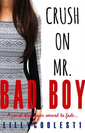 Crush On Mr. Bad Boy [Unedited]