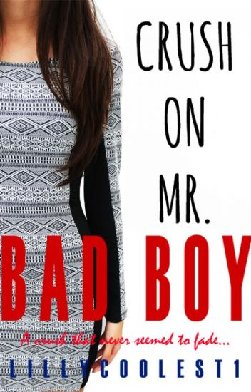 Crush On Mr. Bad Boy [Unedited]