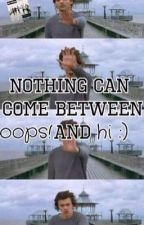 Nothing can come between oops and hi ( Larry fanfic in Finnish ) by Larryisawesomee