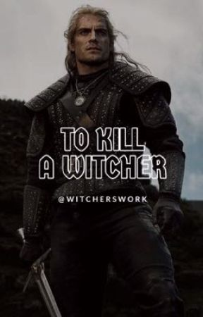 TO KILL A WITCHER by WITCHERSWORK