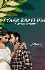 Pyaar Kaafi Hai  by Niketha_C