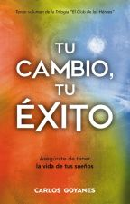 Tú Cambio, Tú Éxito by CarlosGoyanes
