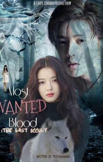 Most Wanted Blood : The Last Occult{EXO vampire fanfiction}