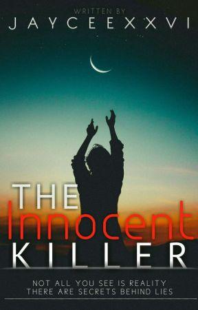 The Innocent Killer (On-Going!) by JayCeexxvi