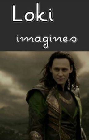 Loki Imagines - Imagine Loki and Thor embarrasing you - Wattpad