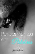 Pensamientos en palabras by Ginebra_dream