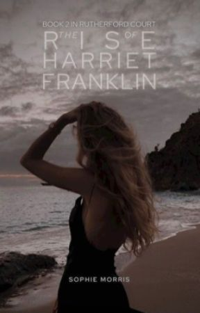 the rise of harriet franklin by bella538