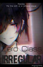 Zero Class Irregular || Isekai Series by FlameTFA