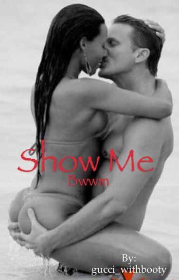 Show Me(BWWM)
