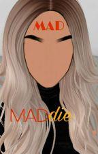 MAD Maddie by ItSmERiAh9