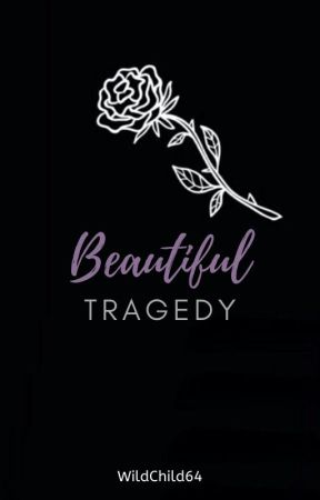 Beautiful Tragedy by WildChild64