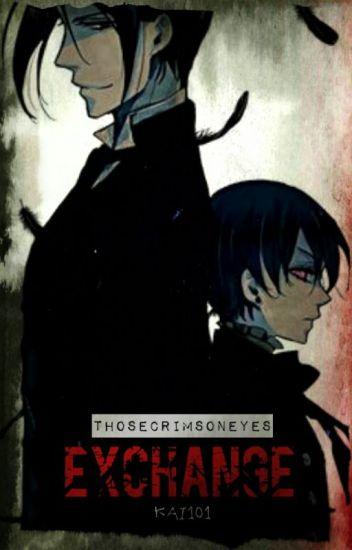 Exchange [Kuroshitsuji | Black Butler] (ON HOLD)