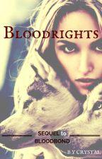 Bloodrights (Bloodbond #2) by CrystalStarla
