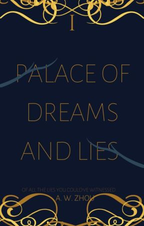 Palace of Dreams and Lies by sovereign-diamonds