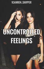 Uncontrolled Feelings (Camren) by 1Camren_shipper