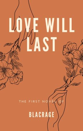 My Love Will Last Long (COMPLETED) by BlackRage