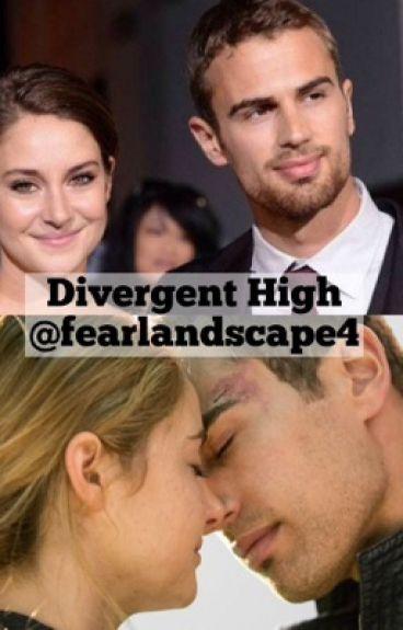 Divergent High  [Editing Occuring]