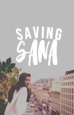 Saving Sana by sanamsays