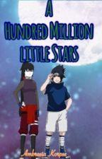 A Hundred Million Stars ||Naruto AU|| by AmberKorpse