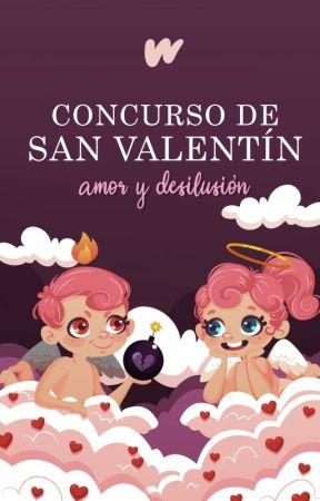 Concurso de San Valentín 2020:  Amor y desilusión by RomanceES