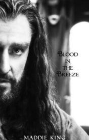 Blood in the Breeze (Sequel to KWODS) by hobbitandlotrlvr