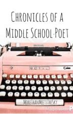 Chronicles of a Middle School Poet by MoreThanMeetsTheSky