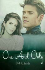 One And Only || Harry Styles y Tu || by 1Dnovelas5sos