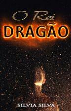 O Rei Dragão by Silvia_Silva