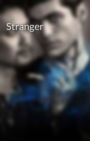 Stranger by lightwoodbane_05