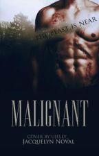 Malignant by gallantry