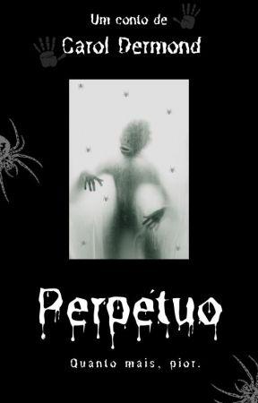 Perpétuo by CaroDerMond